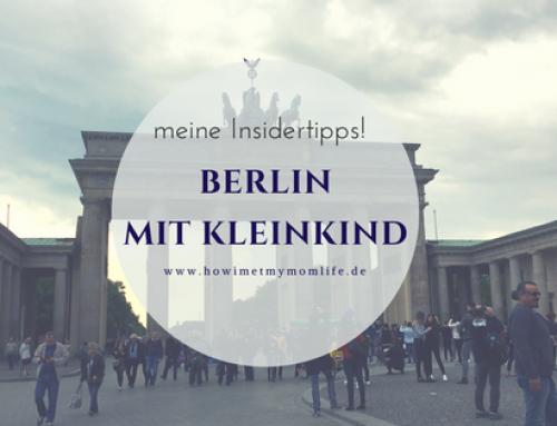 Berlin mit Kleinkind – mit vielen Insidertipps!
