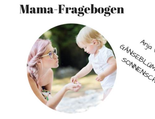 Mama-Fragebogen | Anja von Gänseblümchen & Sonnenschein