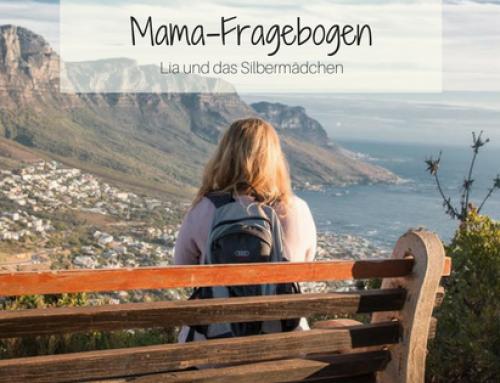 Mama-Fragebogen | Lia und das Silbermädchen
