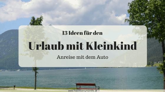 urlaub mit kleinkind anreise mit dem auto how i met my. Black Bedroom Furniture Sets. Home Design Ideas