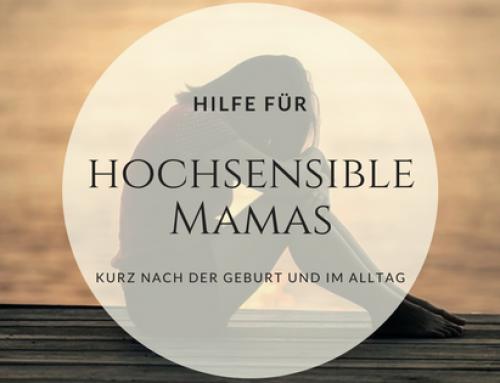 Hilfe für hochsensible Mamas