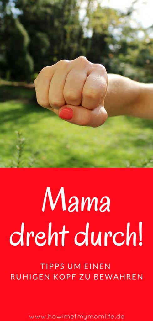 Tipps um als Mama nicht durchzudrehen
