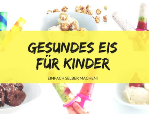 Gesundes Eis für Kinder ohne Zucker | Rezeptideen