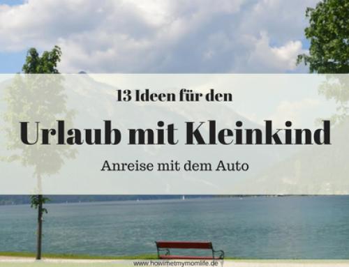 Urlaub mit Kleinkind | Anreise mit dem Auto