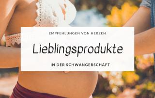 Lieblingsprodukte Top Produkte Schwangerschaft Titel