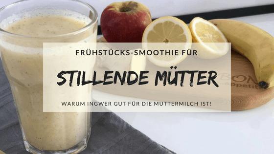 Frühstücks-Smoothie für stillende Mütter
