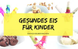 gesundes Eis für Kinder ohne Zucker selber machen Titelbild.