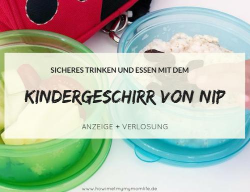 Anzeige | Sicherer Trink- & Essspaß mit dem Kindergeschirr von nip