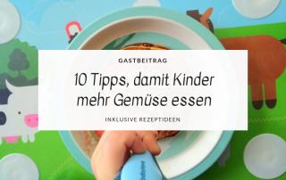 10 Tipps, damit Kinder mehr Gemüse essen (inkl. Rezeptideen) titel