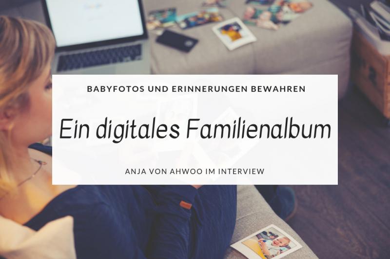 Ein digitales Familienalbum um Erinnerung zu bewahren Anja Grießer-Kotzerke erzählt von ihrer Family Cloud ahwoo titel