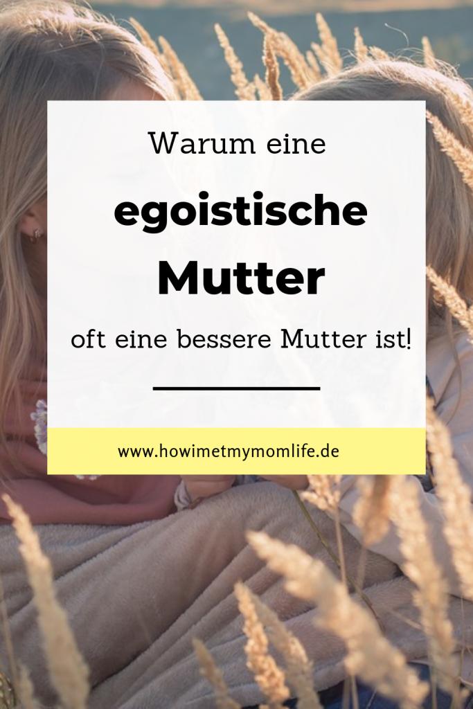bedürfnisorientierte Erziehung Elternschaft Egoismus Ego Mama egoistische Mama Alltagstipps Anti Stress Tipps Bedürfnisse