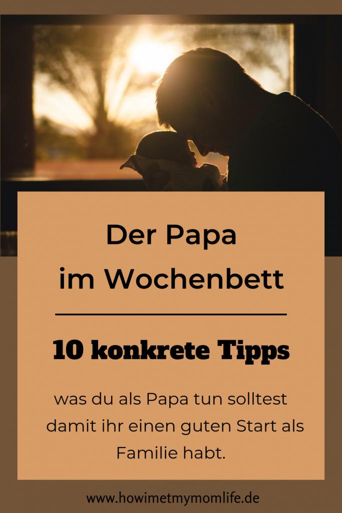 Papa im Wochenbett Wochenbetttipps Männertipps Vaterwerden Vatersein Vaterschaft Papatipps Geburt Familientipps Paartipps Beziehungstipps