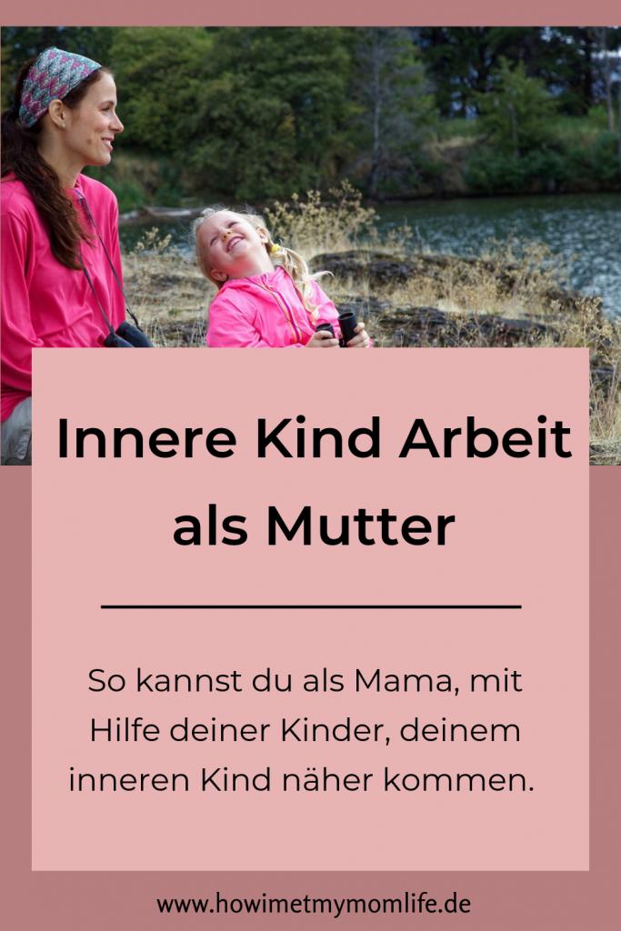 Innere Kind Arbeit als Mutter arbeit mit dem inneren kind glaubenssätze lösen persönlichkeitsentwicklung bedürfnisorientierte erziehung pin
